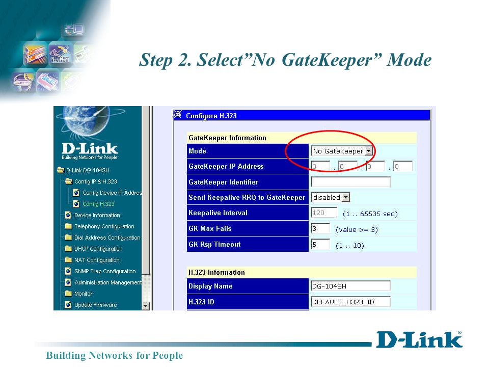 Building Networks for People Step 2. SelectNo GateKeeper Mode