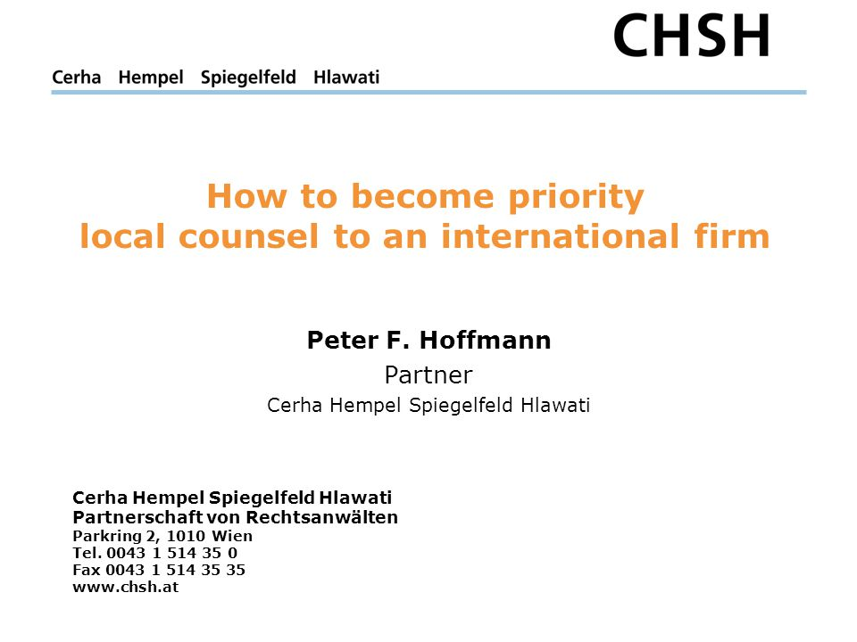 How to become priority local counsel to an international firm Peter F.
