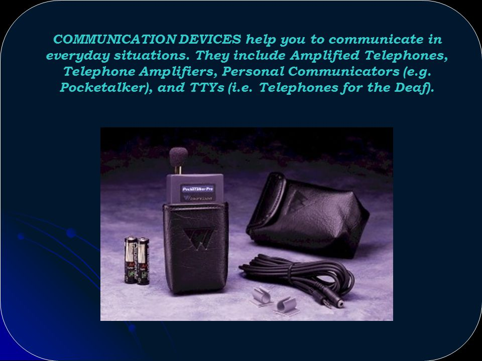 Products Available for the Deaf and Hard of Hearing: Communication Devices Signaling Devices ADA Compliance Kits Hearing Aids « Let your eyes rest long on the things that have become dear to you.