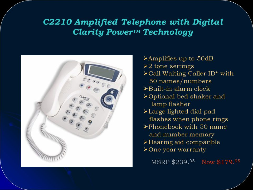 Introducing Digital Clarity Power Amplified Phones The C2210, C4205 and C4210 are the first amplified phones with Digital Clarity Power technology, the same technology found in todays most sophisticated digital hearing aids.
