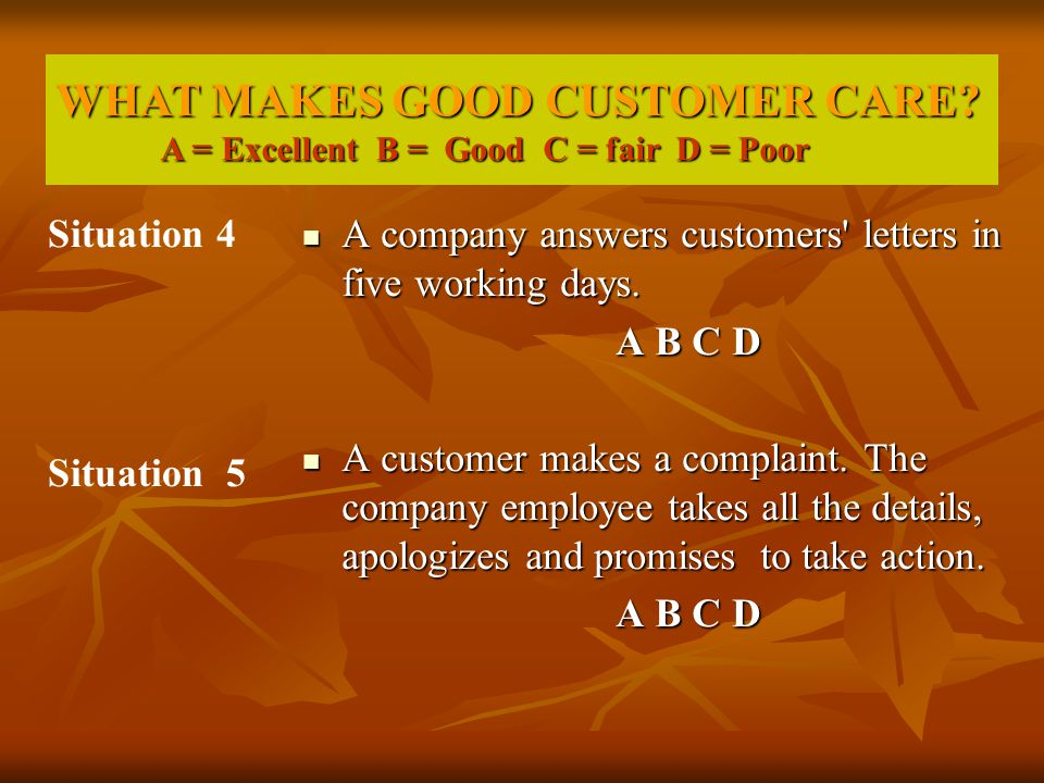 A company answers customers' letters in five working days. A company answers customers' letters in five working days. A B C D A customer makes a compl