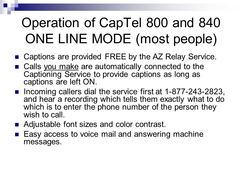 CapTel 800 and 840 2 line capable. 2 lines are not necessary. Available on loan from AzTEDP