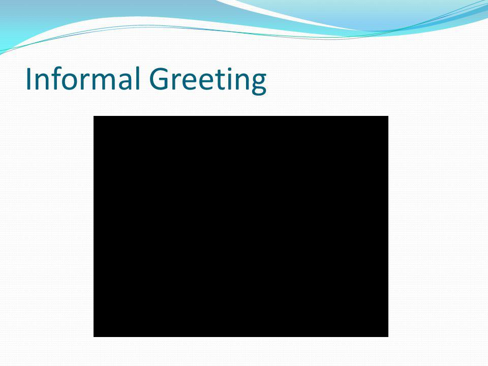 Informal Greeting