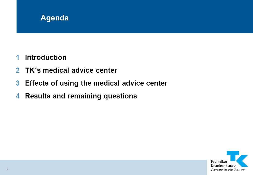 2 Agenda 1Introduction 2TK´s medical advice center 3Effects of using the medical advice center 4Results and remaining questions
