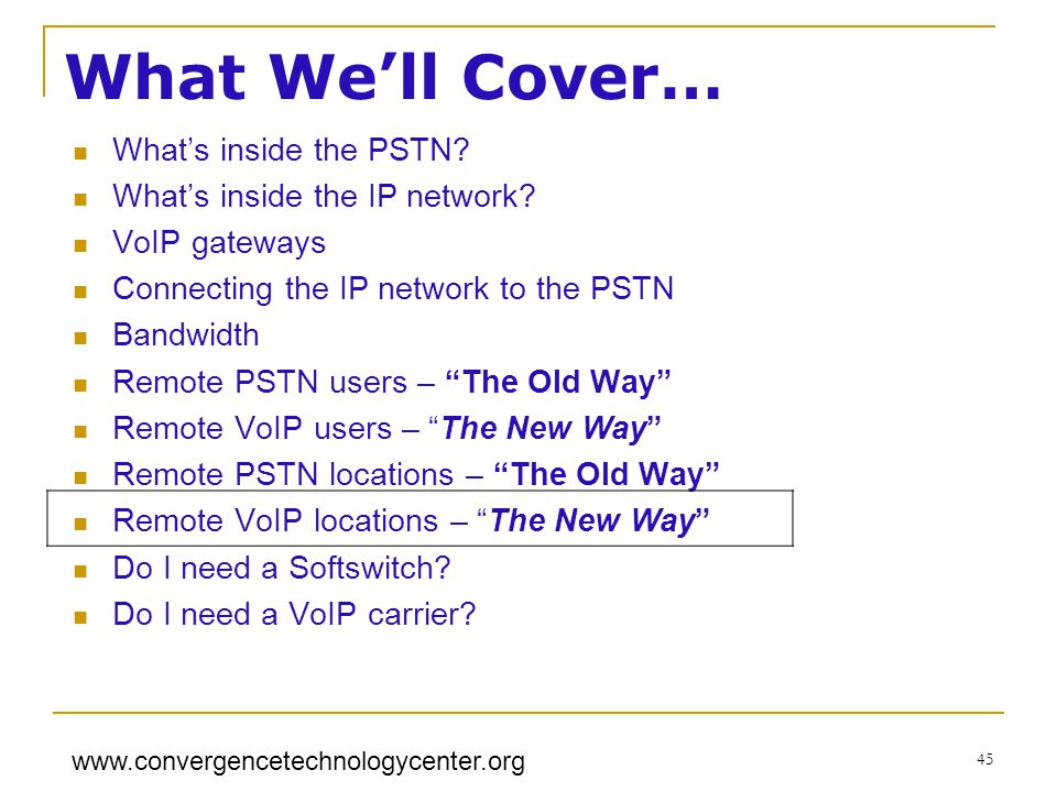 www.convergencetechnologycenter.org 45 What Well Cover… Whats inside the PSTN.