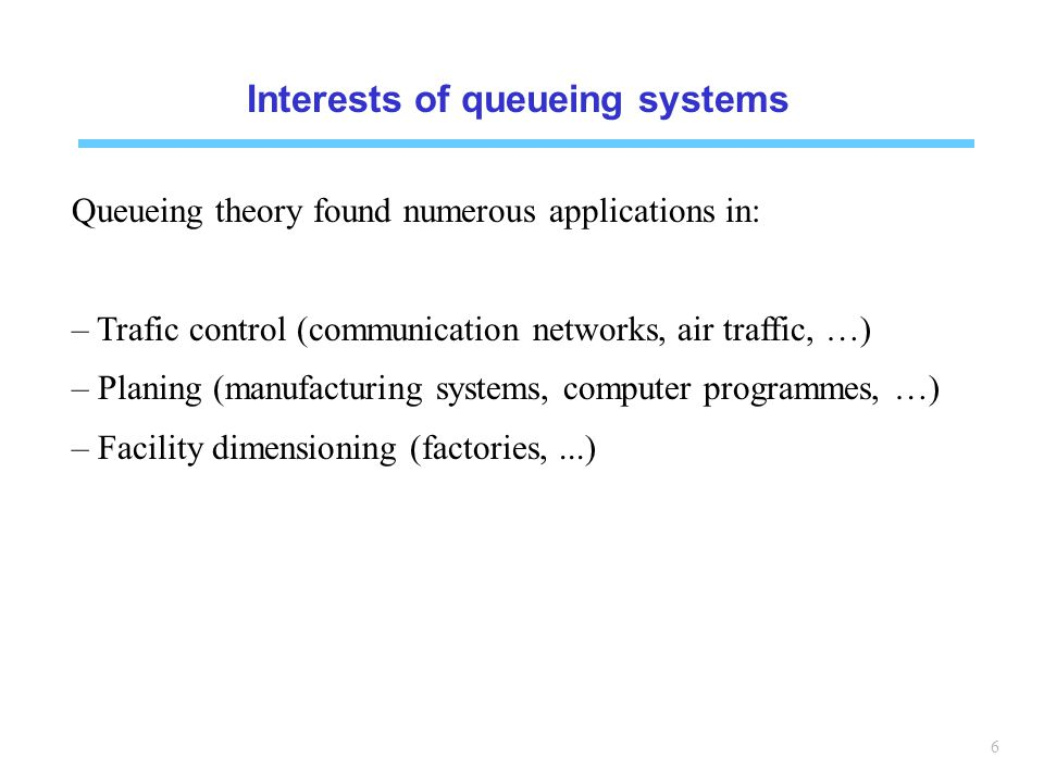 27 M/M/1 queue N(t) : number of customers in the system Exponentially distributed service tim Poisson arrivals