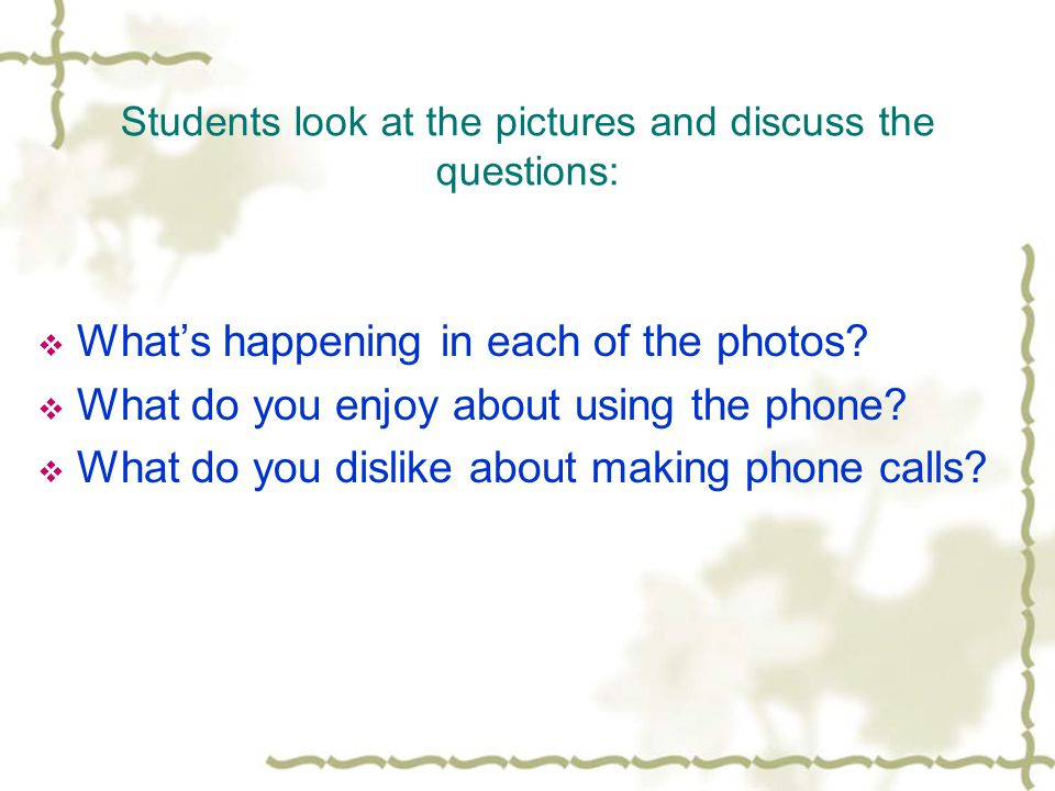 In this role-play, students will make four separate phone calls.