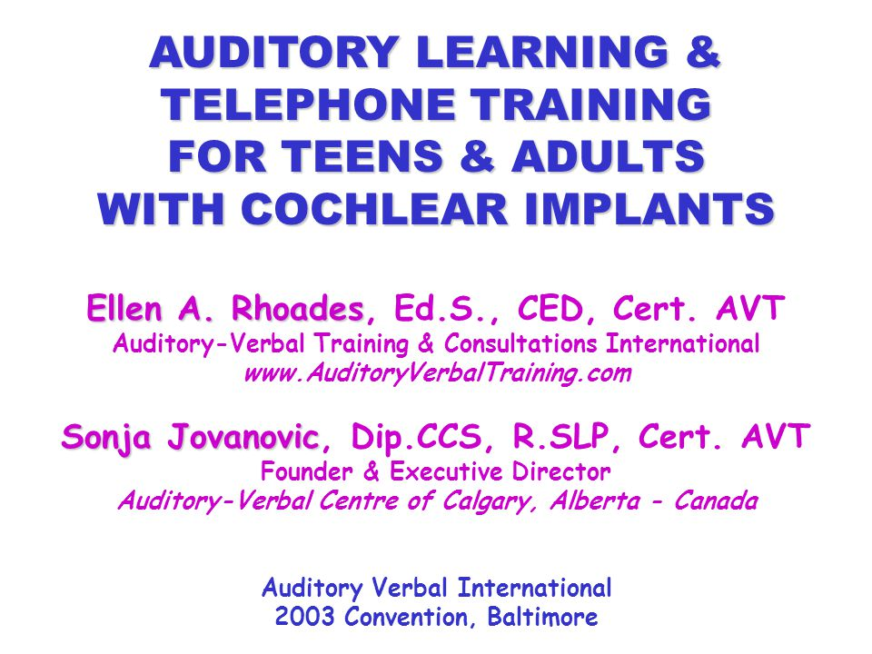 AUDITORY LEARNING & TELEPHONE TRAINING FOR TEENS & ADULTS WITH COCHLEAR IMPLANTS Ellen A.