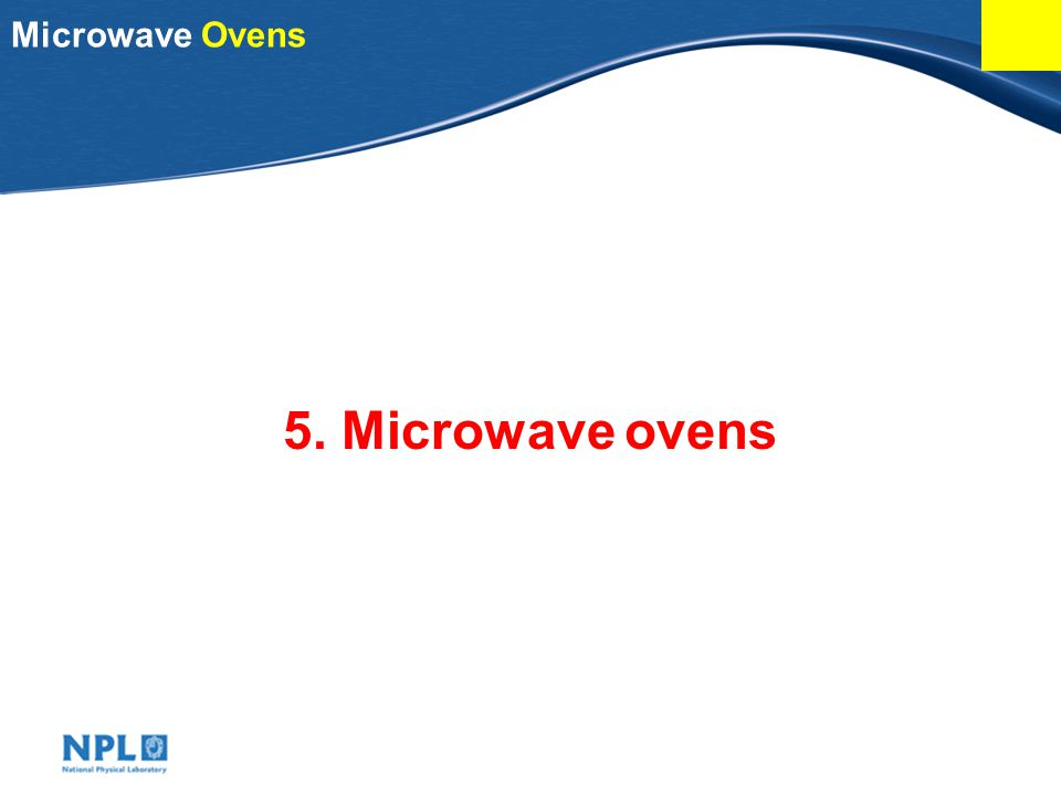 Microwave Ovens 5. Microwave ovens