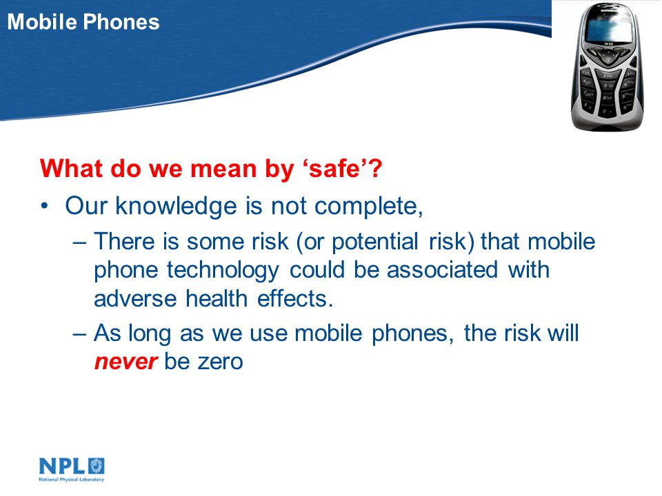 Mobile Phones What do we mean by safe.