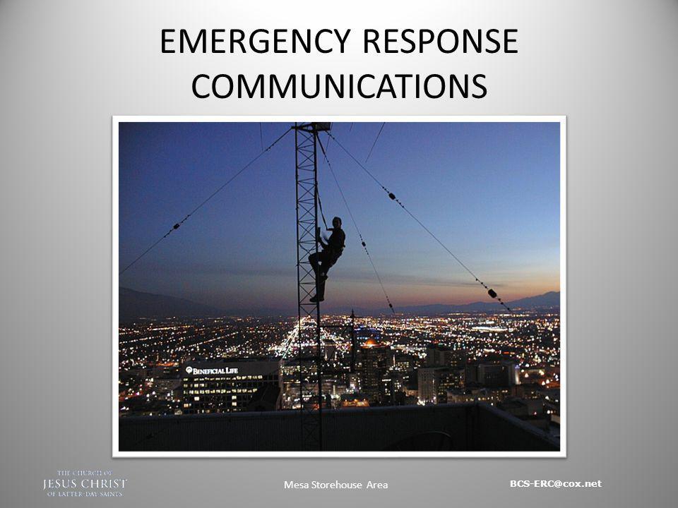BCS-ERC@cox.net Mesa Storehouse Area EMERGENCY RESPONSE COMMUNICATIONS