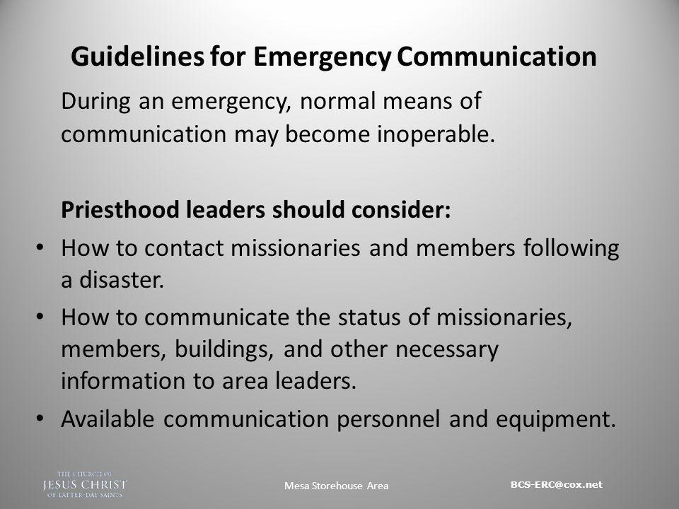 BCS-ERC@cox.net Mesa Storehouse Area Communication Specialists Priesthood leaders may call communication specialists as needed.