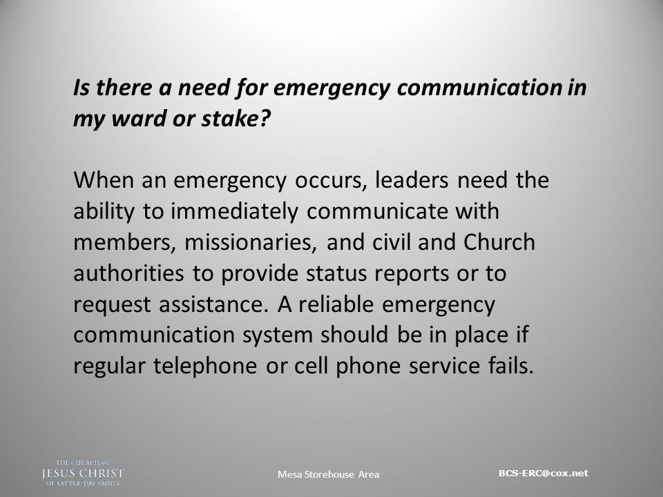 BCS-ERC@cox.net Mesa Storehouse Area 4.Become familiar with the anticipated flow of information and requests among Church and civil authorities in response to a disaster.