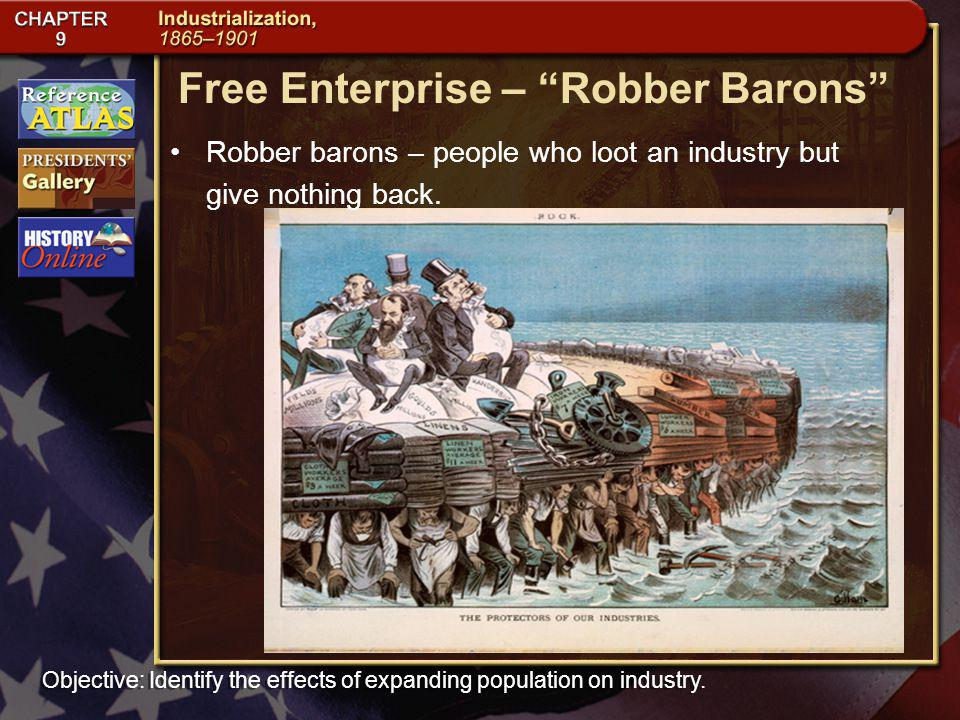Free Enterprise – Robber Barons Robber barons – people who loot an industry but give nothing back.