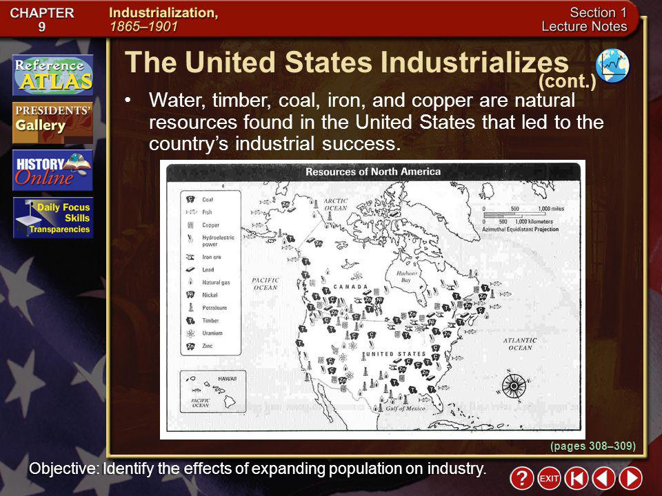 Section 1-6 Water, timber, coal, iron, and copper are natural resources found in the United States that led to the countrys industrial success.