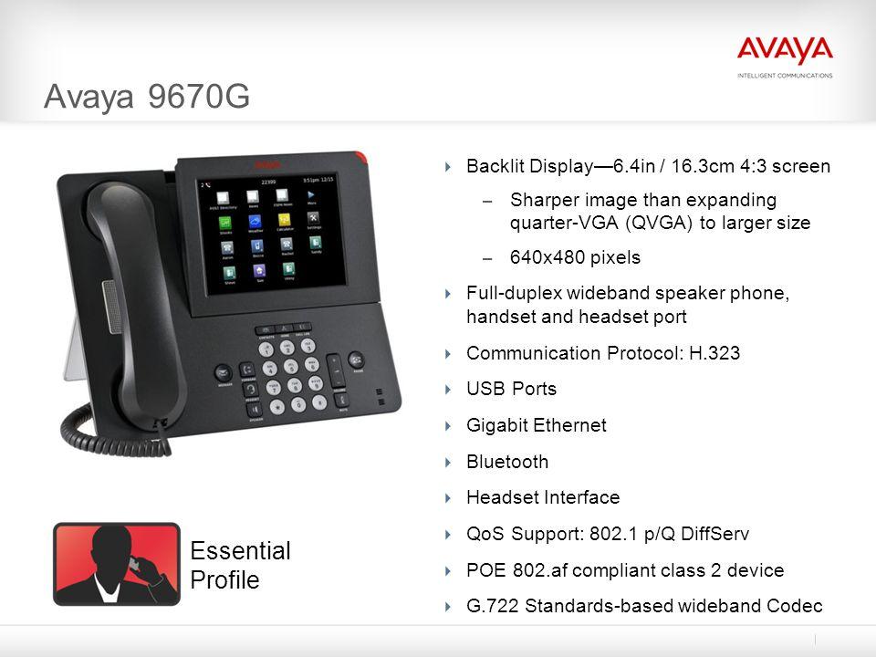 Avaya 9670G Backlit Display6.4in / 16.3cm 4:3 screen – Sharper image than expanding quarter-VGA (QVGA) to larger size – 640x480 pixels Full-duplex wid