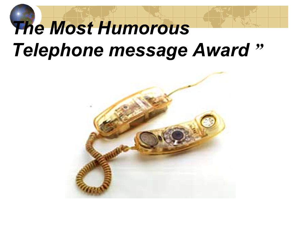 The Most Humorous Telephone message Award
