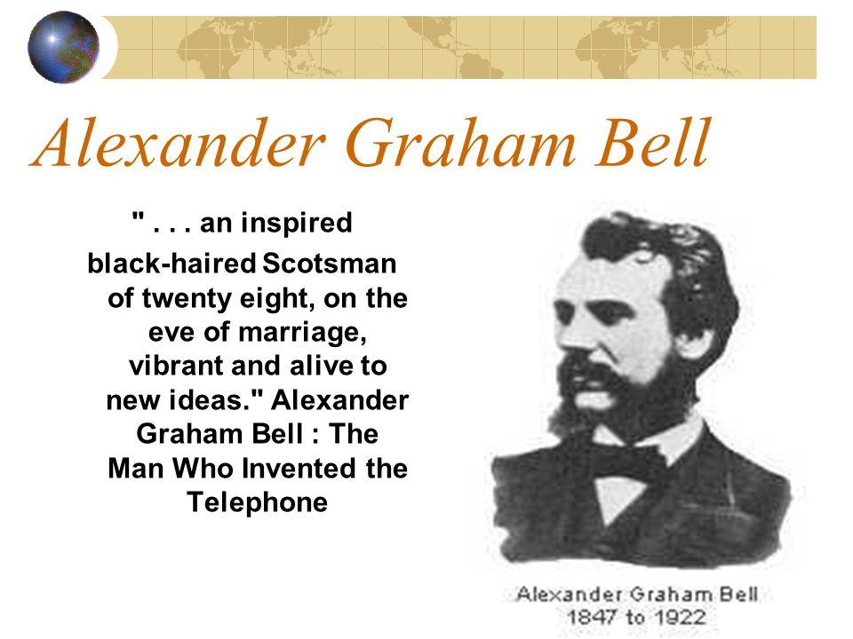 Alexander Graham Bell ...