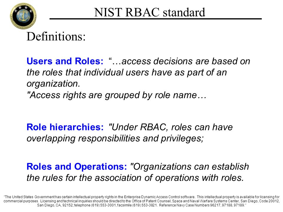 NIST RBAC standard Definitions: Users and Roles: …access decisions are based on the roles that individual users have as part of an organization.