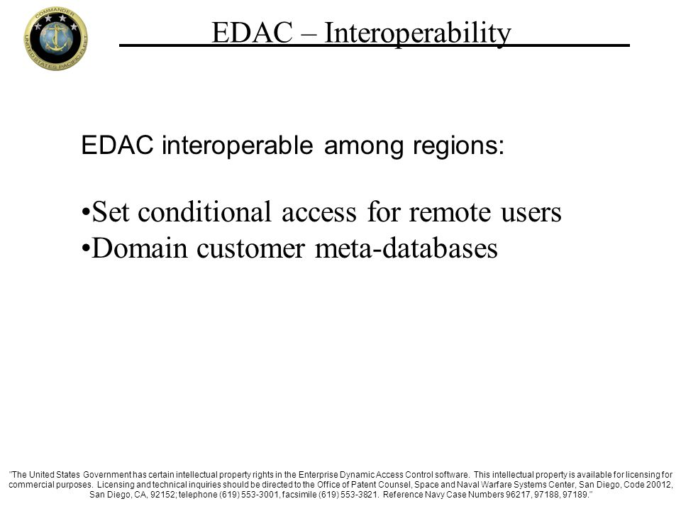 EDAC – Interoperability EDAC interoperable among regions: Set conditional access for remote users Domain customer meta-databases