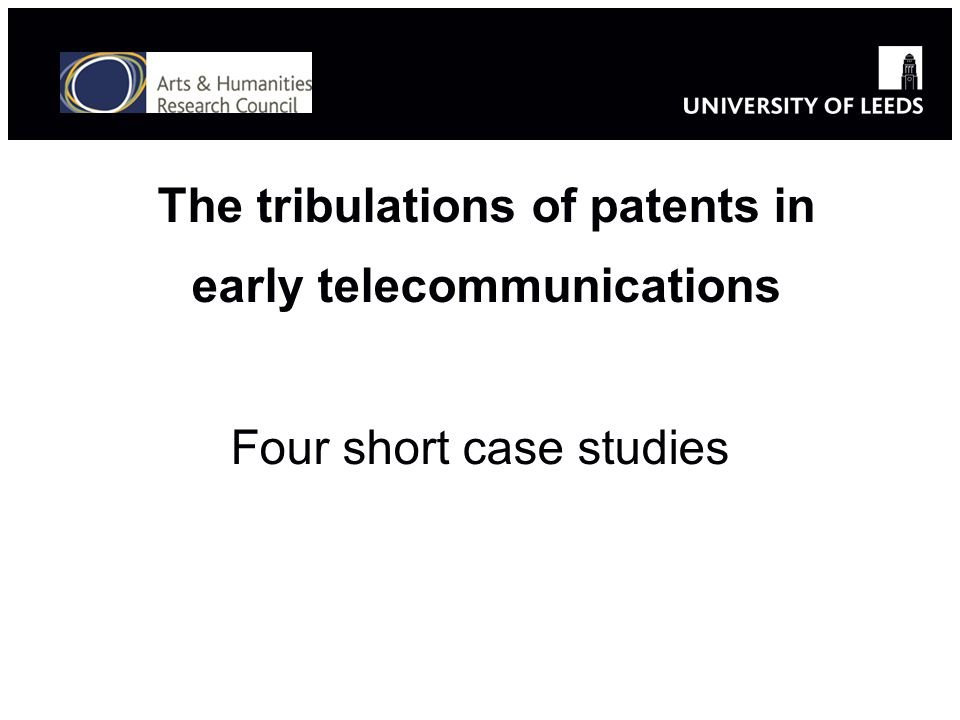 The tribulations of patents in early telecommunications Four short case studies