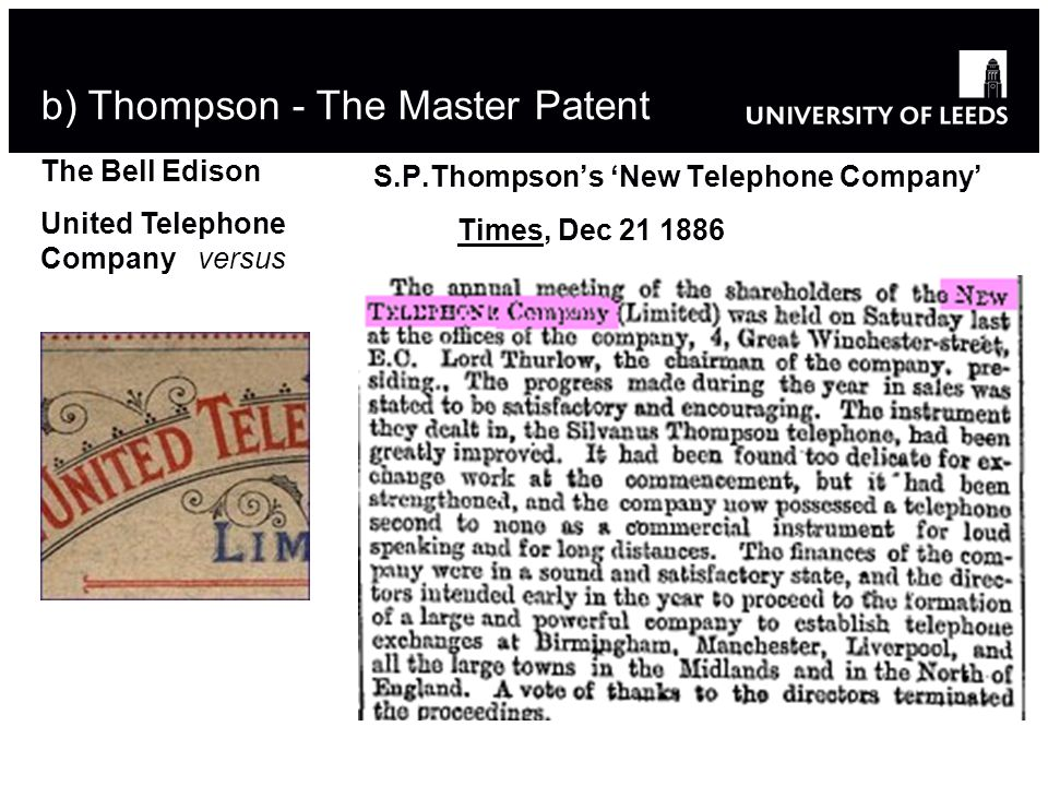 S.P.Thompsons New Telephone Company Times, Dec 21 1886 b) Thompson - The Master Patent The Bell Edison United Telephone Company versus