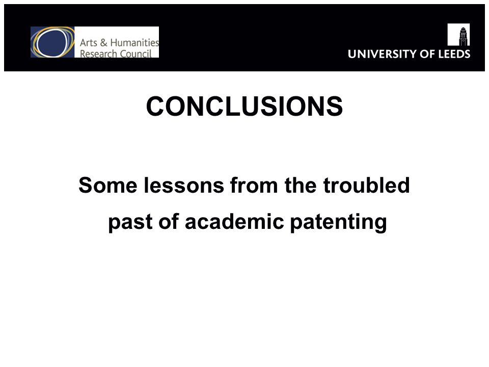 CONCLUSIONS Some lessons from the troubled past of academic patenting
