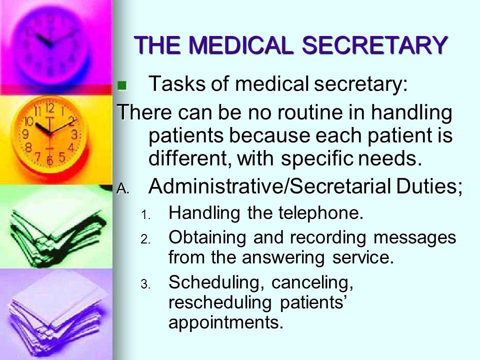 THE MEDICAL SECRETARY A.Administrative/Secretarial Duties (cont.); 4.
