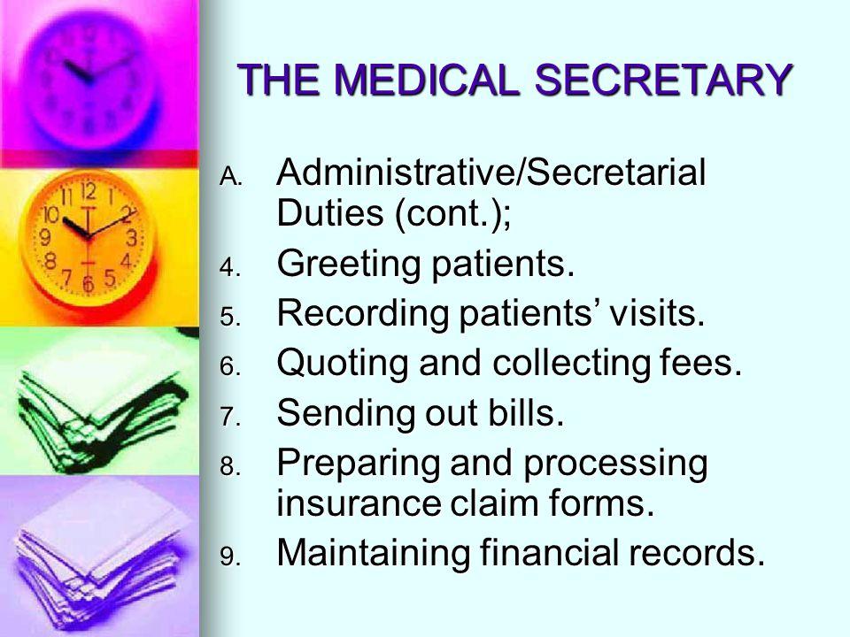THE MEDICAL SECRETARY A.Administrative/Secretarial Duties (cont.); 10.