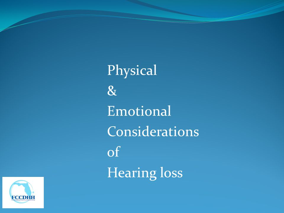 Physical & Emotional Considerations of Hearing loss