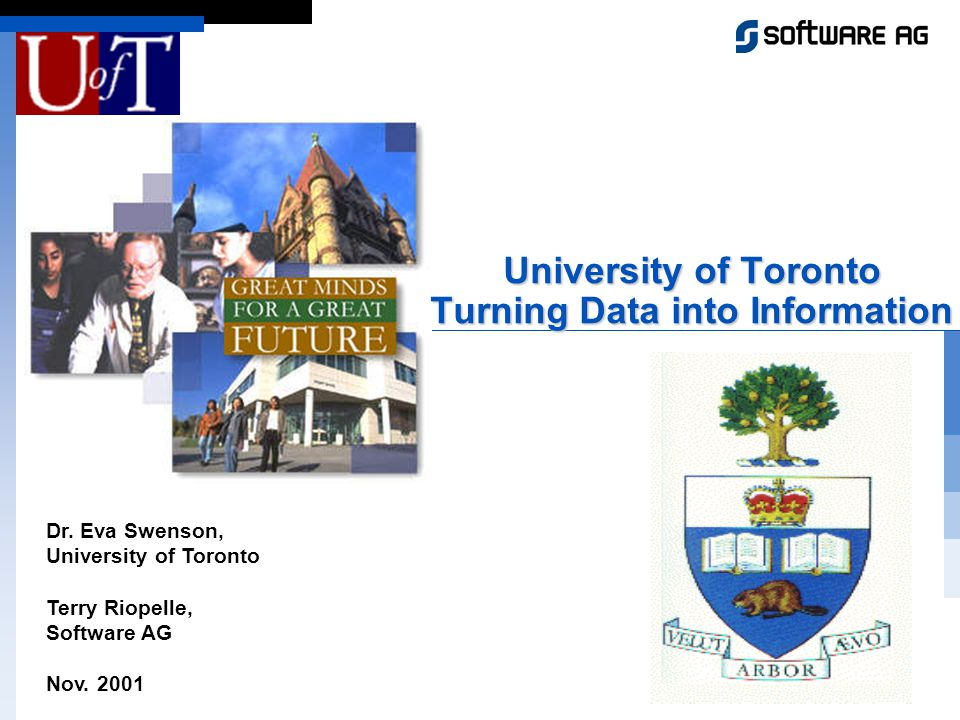 Dr. Eva Swenson, University of Toronto Terry Riopelle, Software AG Nov.