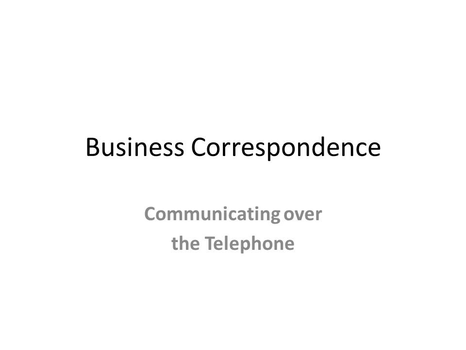 Business Correspondence Communicating over the Telephone