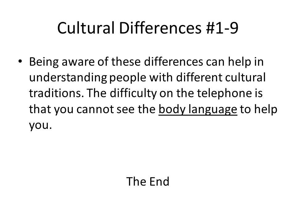 Cultural Differences #1-9 Being aware of these differences can help in understanding people with different cultural traditions.