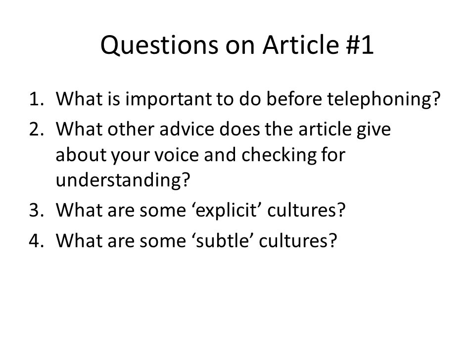 Questions on Article #1 1.What is important to do before telephoning.