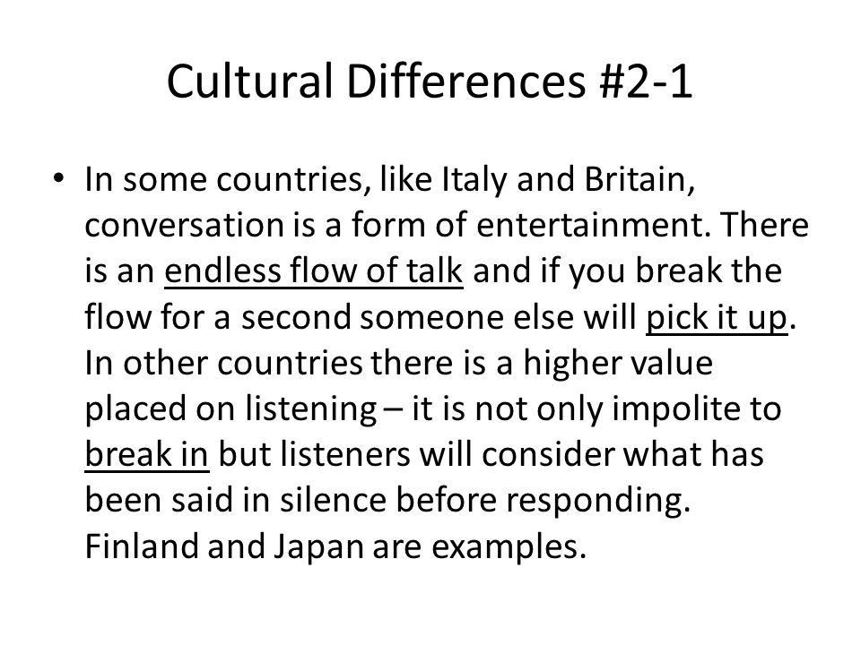 Cultural Differences #2-1 In some countries, like Italy and Britain, conversation is a form of entertainment.