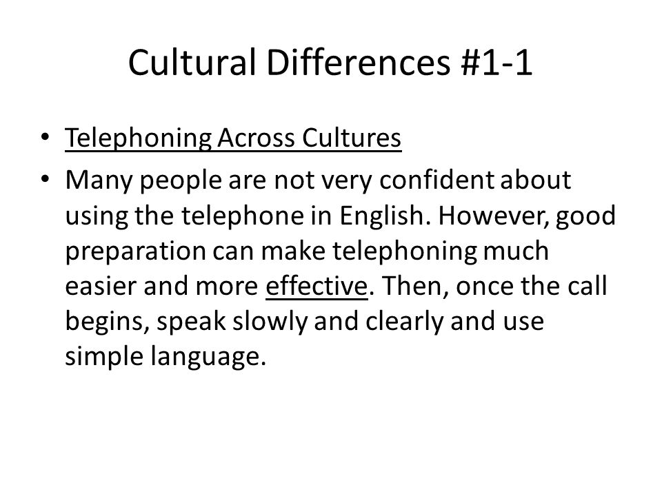 Cultural Differences #1-1 Telephoning Across Cultures Many people are not very confident about using the telephone in English.