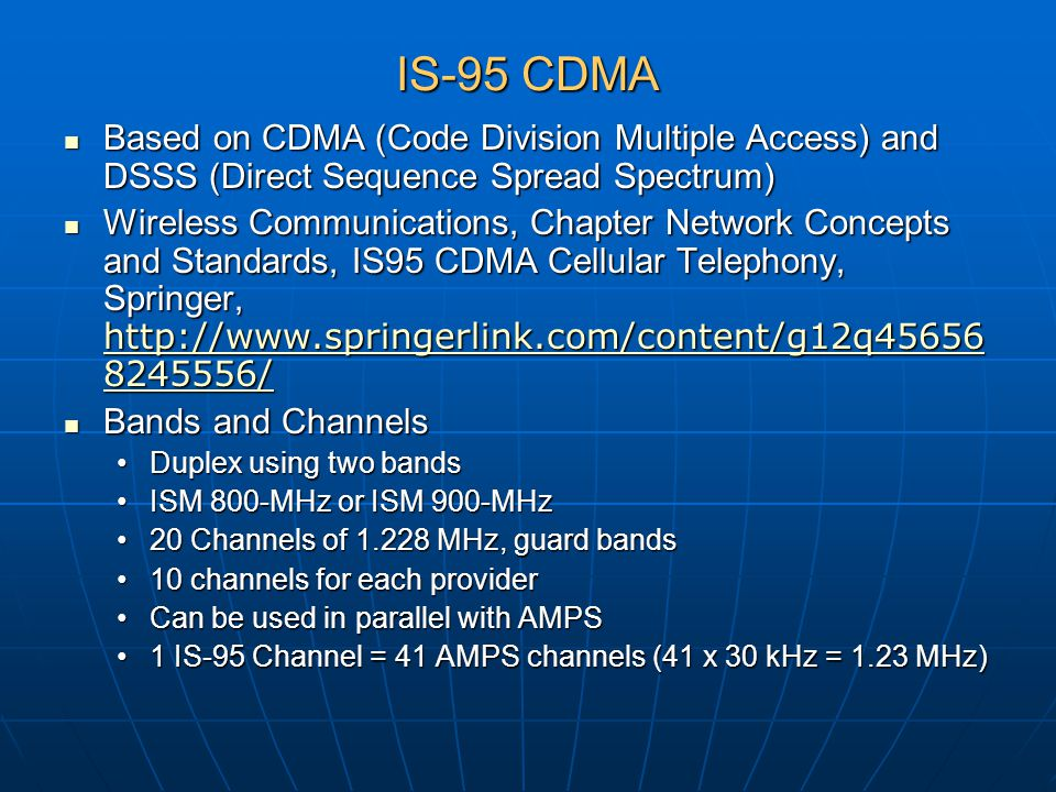 IS-95 CDMA Based on CDMA (Code Division Multiple Access) and DSSS (Direct Sequence Spread Spectrum) Based on CDMA (Code Division Multiple Access) and