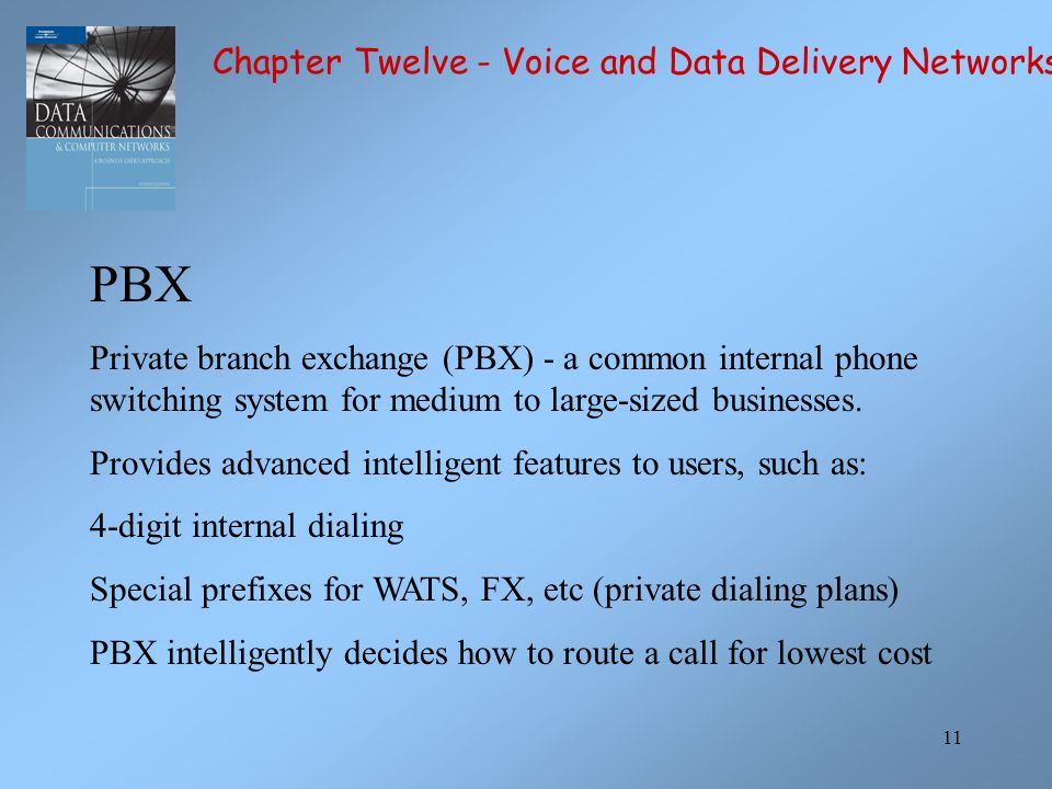 11 PBX Private branch exchange (PBX) - a common internal phone switching system for medium to large-sized businesses. Provides advanced intelligent fe