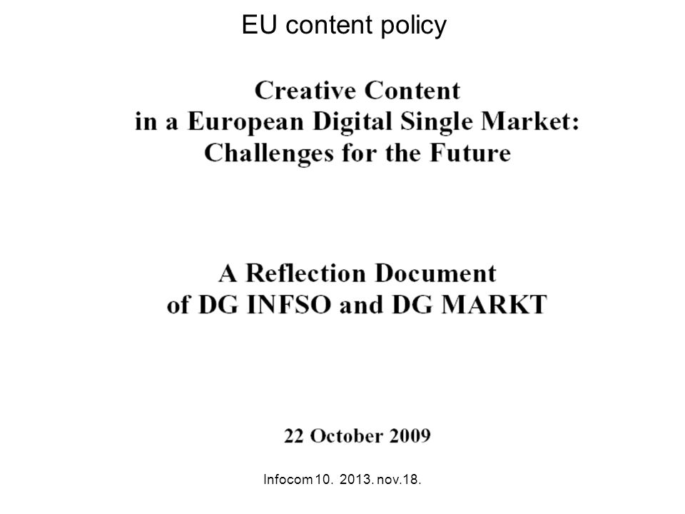 Infocom 10. 2013. nov.18. EU content policy