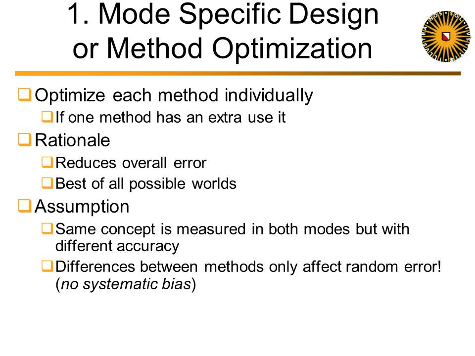 Modes Are Equivalent Three schools of thought Mode Specific Design Optimize each mode separately Unified Mode Design or Uni-mode design offered Provid