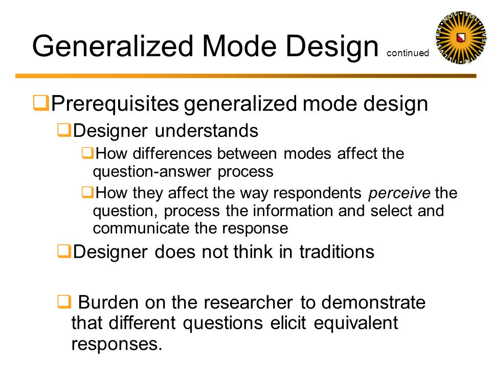 Generalized Mode Design From unified (uni) mode design to an integrated, generalized mode design.