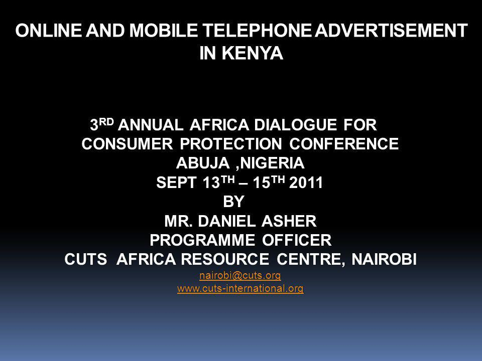 3 RD ANNUAL AFRICA DIALOGUE FOR CONSUMER PROTECTION CONFERENCE ABUJA,NIGERIA SEPT 13 TH – 15 TH 2011 BY MR.