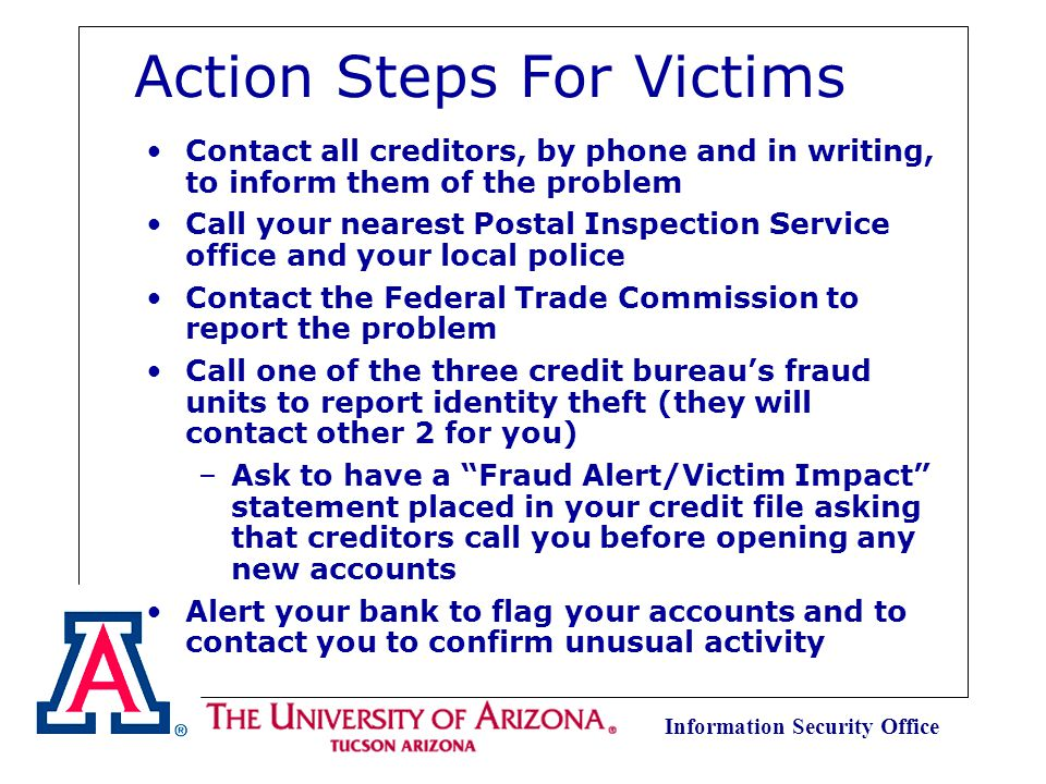 Information Security Office Credit Reports Who to contact: Equifax – www.equifax.com P.O.