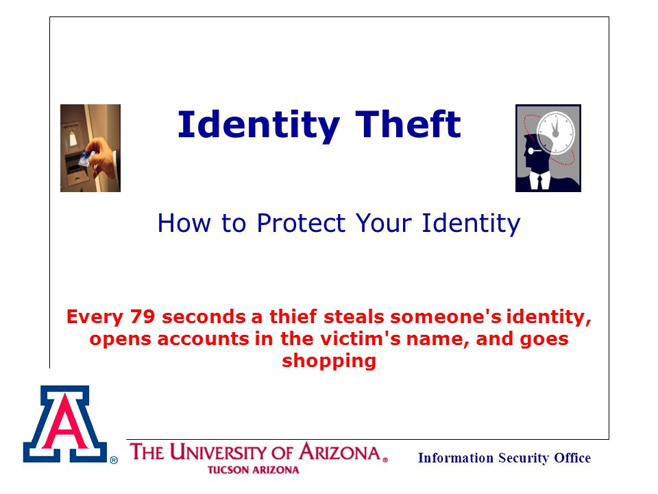 Information Security Office The University of Arizona Security Awareness Brown Bag Series Identity Theft and Telephone Fraud