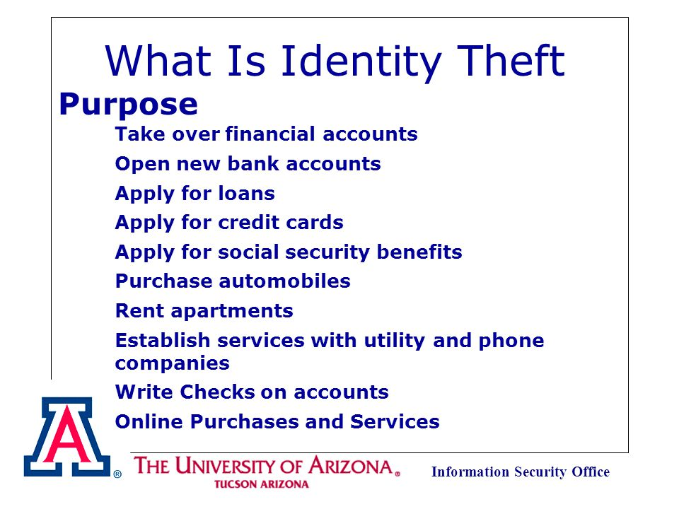 Information Security Office What Is Identity Theft Acquisition of key pieces of someones identifying information in order to impersonate them.