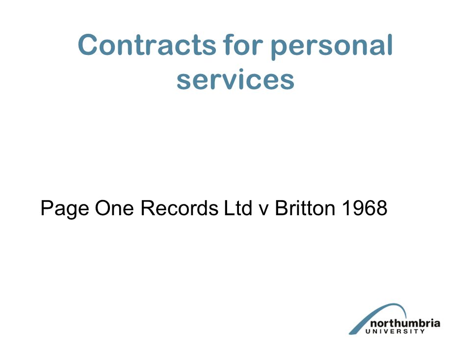 Contracts for personal services Page One Records Ltd v Britton 1968