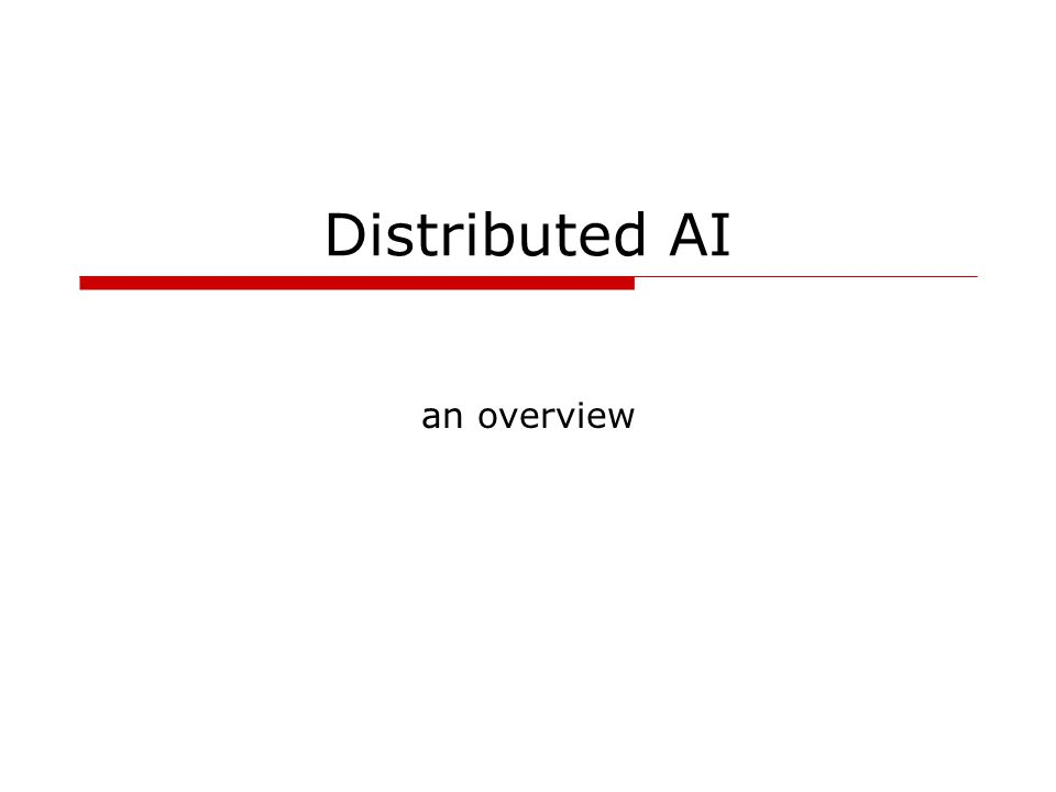 Distributed AI an overview