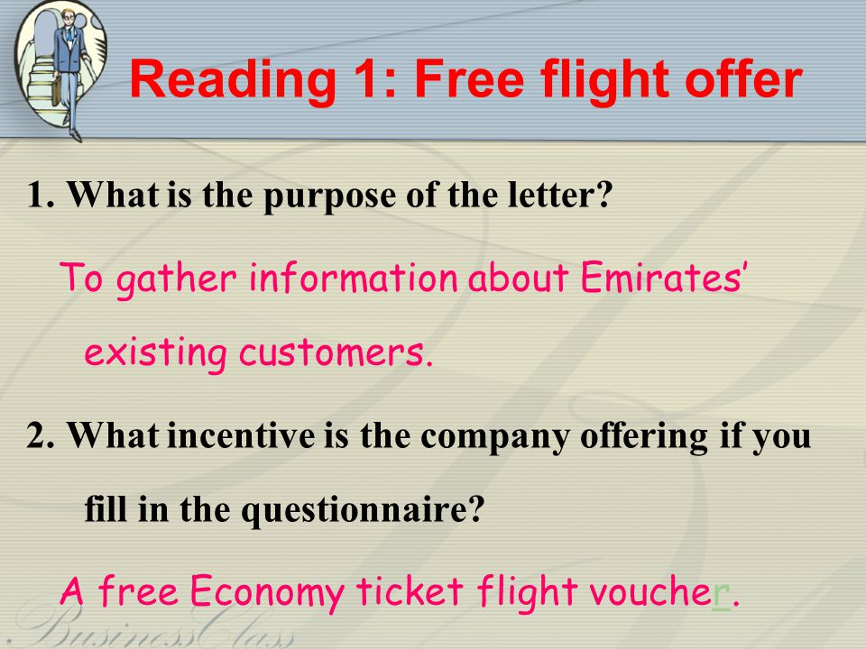 Reading 1: Free flight offer 1.What is the purpose of the letter.