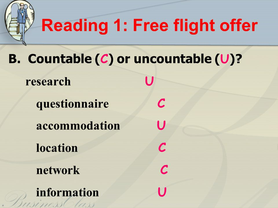 Reading 1: Free flight offer B.Countable ( C ) or uncountable ( U ).