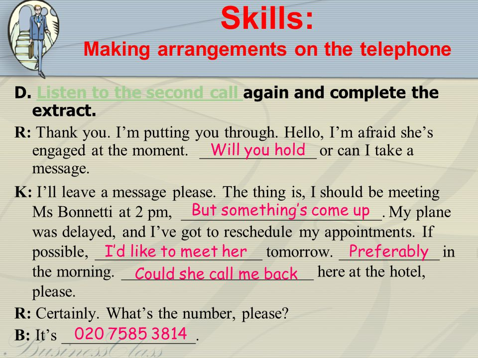 Skills: Making arrangements on the telephone D.